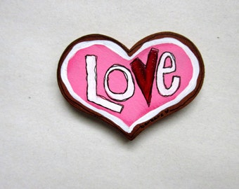 Sugar Cookie Love Magnet, Valentine's Day, Kitchen Magnet, Refrigerator Magnet, Tole or Hand Painted, Heart Shaped Magnet, LOVE magnet