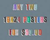 Any two 16x24 inch posters