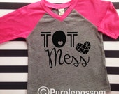 Tot mess shirt hot mess kids shirt tot mess girls fashion shirt funny kids shirt hipster girls fashion top toddler shirt hot mess tot mess