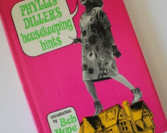 Phyllis Diller's Housekeeping Hints BOOK...Funny...Signed...hardcover with jacket...Illustrated by Susan Perl...Introduction by Bob Hope