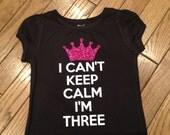 I cant keep calm i am three - pink bling birthday shirt, 3rd birthday shirt, princess birthday shirt