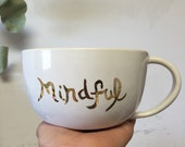 Last minute gift In stock ready to ship mindful oversized cappuccino mug in 22k gold text gift handmade ceramic mug coffee cup