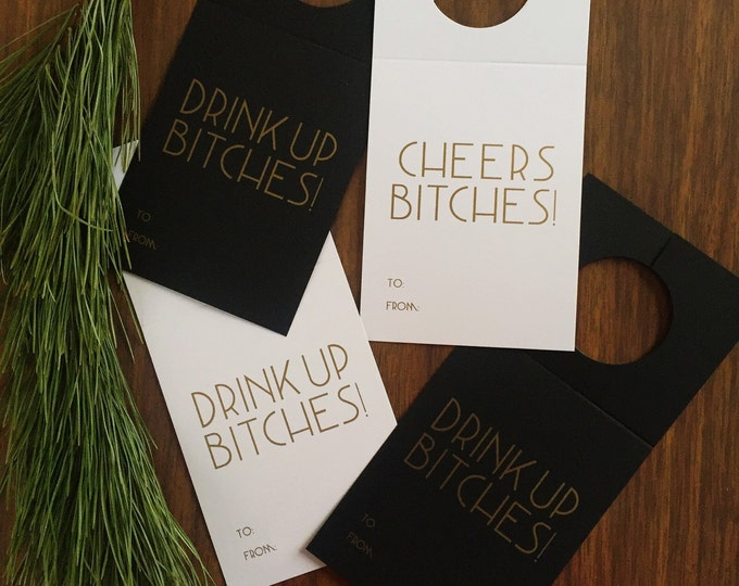 Cheeky Wine Gift Tags, Cheers Bitches And Drink Up Bitches, Gold ink on Black and White Silk Card Stock, 8 Ct.