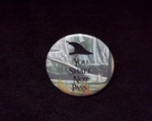 You Shall Not Pass Pinback Button
