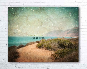 california photography - sea decor - ocean quotes - pacific coast landscape photography