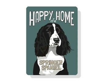 """Happy Home of a Springer Spaniel (black & white dog) Outdoor Aluminum Sign 9"""" X 12"""""""