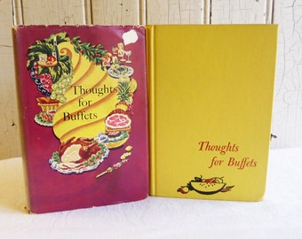 Vintage 'Thoughts for Buffets' Cookbook - 1958 Recipe Book - Mid-Century Dinner Party Recipes - Themed Buffet Menus