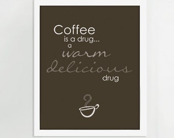 NEW  Typography Art - Kitchen Art - Coffee Is A Drug, Coffee Art, Coffee Poster, Kitchen Art