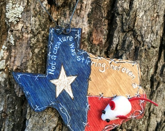 State of Texas ornament; Deep in the heart of Texas ornament; Not a creature was stirring, not even a mouse wooden ornament; handpainted