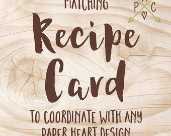 ADD ON: Matching Recipe Card to coordinate with any Paper Heart Design - Design file