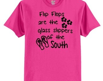 Flip Flops are the glass slippers of the South Tshirt