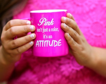 Pink Isn't Just a Color Coffee Cup