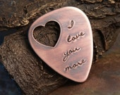Valentines Day Guitar Pick - I love you more - Personalized Guitar Pick - Custom Copper Guitar Pick