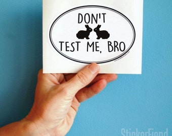 don't test me bro vinyl bumper sticker