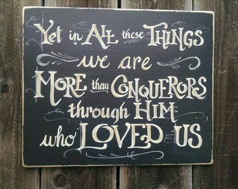 More than Conquerors Scripture Sign