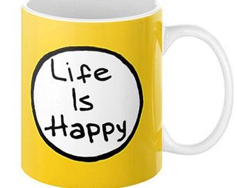 Frank's LIFE IS HAPPY Coffee Mug, 11oz or 15, Always Sunny