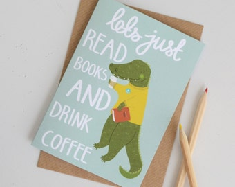 Crocodile Card, Read Books and Drink Coffee Greetings Card, Blank Typography Card, Hand Lettered Coffee Card, Coffee Lover, Book Lover Card