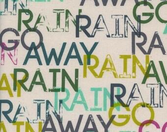 Rashida Coleman Hale Raindrop Rain Go Away Sun Shower Text Fabric Cotton and Steel