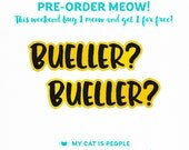 Bueller? ~ Purrfect Pin PRE-ORDER MEOW