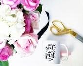 Hand Lettered Mug - No Grit No Pearl
