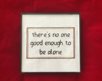 Last Lights There's No One Good Enough to be Alone Lyrics Finished Cross Stitch