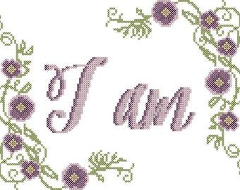 I Am Cross Stitch Pattern/Cross Stitch Pattern I Am/Cross Stitch Flower/Flower Cross Stitch Pattern/Cross Stitch Pattern/Floral Cross Stitch