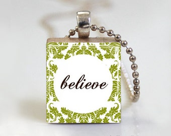 BELIEVE Quote Scrabble Pendant Necklace with Free Ball Chain Necklace or Key Ring