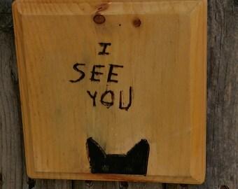 I See You Kitty Peeking at you- Wood Burned wall Hanging- Wood Burned Wall Plaque- Ready to Hang Wall Hanging- Wood Burnings- Home Decor