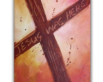 "8x10 Original Cross Painting, Christian Acrylic Fine Art, ""Jesus Was Here"" Religious Abstract"