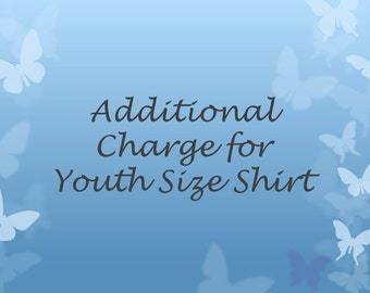 Additional Charge for Youth Size Shirt