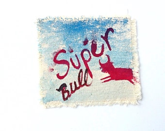 Super Bull wearable art patch ted and blue cotton canvas patch