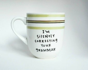 I'm Silently Correcting Your Grammar, Halloween, Under 25, Funny Literary Quote Coffee Tea Mug, 8 oz White Green, Dishwasher Safe