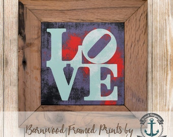 Love Sign, Grungy Blue-Red - Framed in Reclaimed Barnwood Abstract Decor - Handmade Ready to Hang | Size and Price via Dropdown