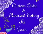 Custom Order-Reserved Listing for Joan
