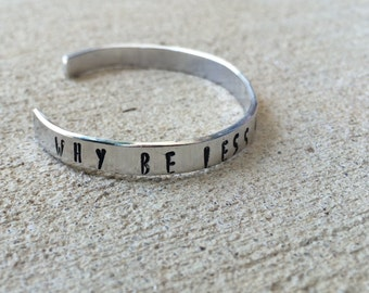 Why be less when you can Bmore Cuff Bracelet