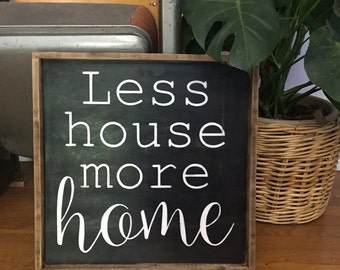 Less House More Home