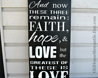 12x24 in. - 1 Corinthians 13 -- Faith, Hope, and Love - The Greatest of These is LOVE - Wedding - Love Verse - Painted Wooden TypographySign