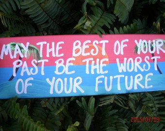 May The Best Of Your Past Be The Worst Of Your Future