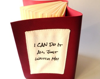 I CAN Do It All, Just Watch Me! Deep Red Leather Cover - Perfect Lists Notebook or Journal Gift for that Super-Mum or Over-Achiever you know