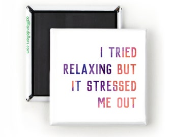 Funny Magnet: I tried relaxing but it stressed me out; Comic Art; Psychology Humor;