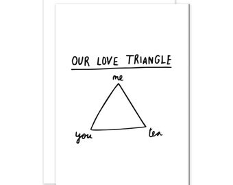 Love Triangle You, Me, Tea Romantic Tea Drinkers Card
