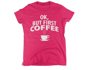 funny coffee shirts ladies womens girls office humor coworker gift ok but first coffee humorous tees tshirts t shirt small medium large xl 2