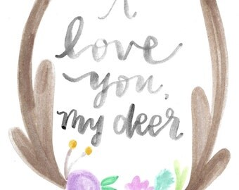 I Love You My Deer Watercolor Print