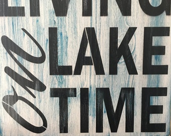 Living On Lake Time, wood primitive sign, river, swim, ski, boating, fishing, beach, summer, lake house, large signs,