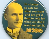 Eugene Debs Jill Stein Vote for what you want button