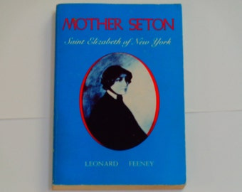 Mother Seton  Saint Elizabeth of New York - Leonard Feeney - Ravengate Revised Edition 1975 - Catholic Biography - Softcover Religious Book
