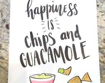 Happiness Is Chips and Guacamole -- prints or cards