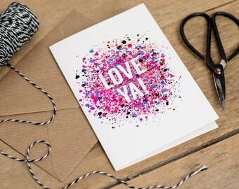 Love Ya! - Friendship or Valentines - Greetings Card A6