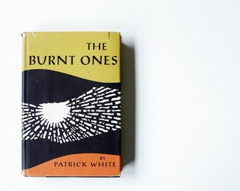 Vintage 1960s Short Story Collection - The Burnt Ones, Patrick White, First Edition, Nobel Prize Winning Writer, Midcentury Home Love Story