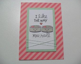 Handmade Anniversary/Love Card - Sushi Pun Card - I like the way you roll - BLANK Inside